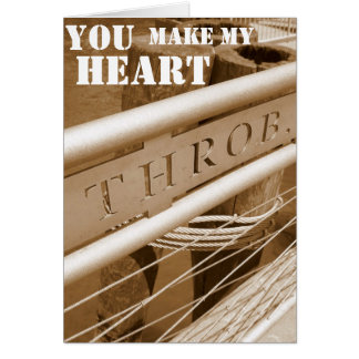 You make my Heart Throb Card