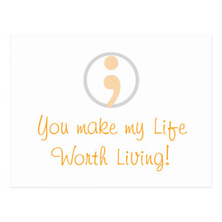You Make My Life Worth Living Postcard