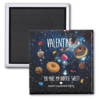 You make my universe sweet Valentine Magnet