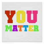 You Matter Rainbow Colors 2 Poster