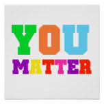 You Matter Rainbow Colors Poster