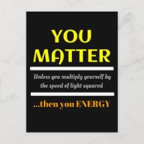You Matter Science Pun Fun Postcard
