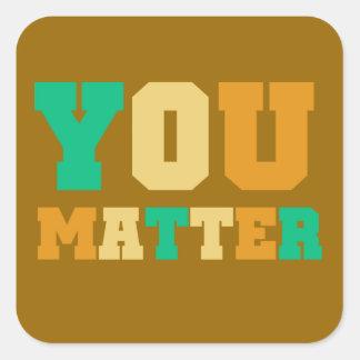 You Matter Square Sticker