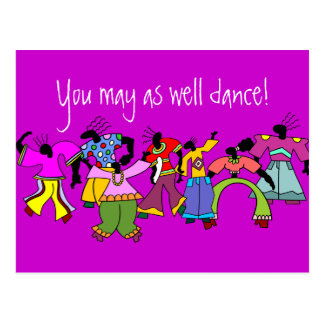 You May As Well Dance! Postcard