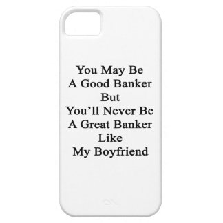 You May Be A Good Banker But You'll Never Be A Gre iPhone SE/5/5s Case