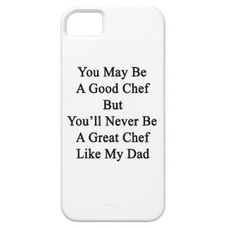 You May Be A Good Chef But You'll Never Be A Great iPhone 5 Covers