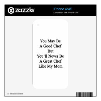 You May Be A Good Chef But You'll Never Be A Great Decal For iPhone 4