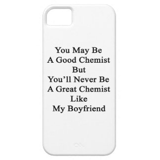 You May Be A Good Chemist But You'll Never Be A Gr iPhone SE/5/5s Case