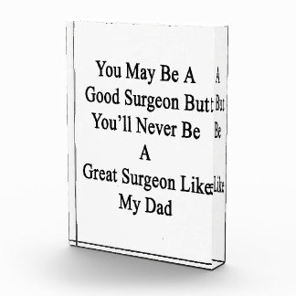 You May Be A Good Surgeon But You'll Never Be A Gr Awards