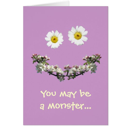 You may be a monster, but I love you! Card