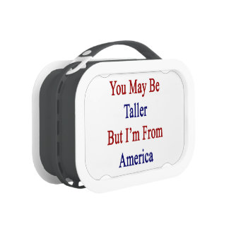 You May Be Taller But I'm From America Replacement Plate