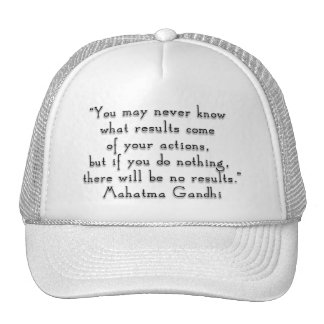 """""""You may never know what results..."""" Gandhi quote Trucker Hat"""