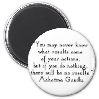"""""""You may never know what results..."""" Gandhi quote 2 Inch Round Magnet"""