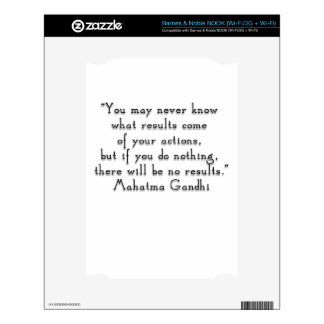"""""""You may never know what results..."""" Gandhi quote Skins For NOOK"""