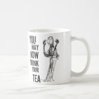 'You May Now Drink Your Tea!' Mug