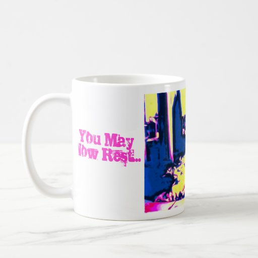You May Now Rest Artistic Mug