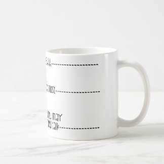 You May Now Talk Classic White Coffee Mug