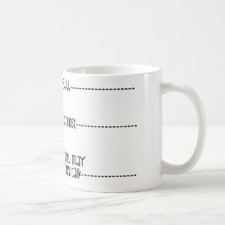 You May Now Talk Coffee Mug
