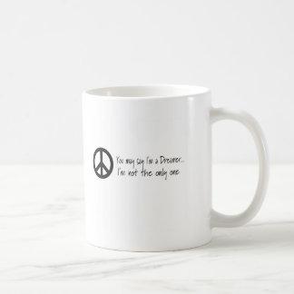 You May Say I'm a Dreamer Coffee Mug