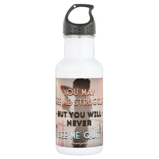 You may see me struggle water bottle