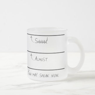 You May Speak Now Frosted Coffee Mug