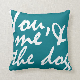 You, me and the dog - throw pillow
