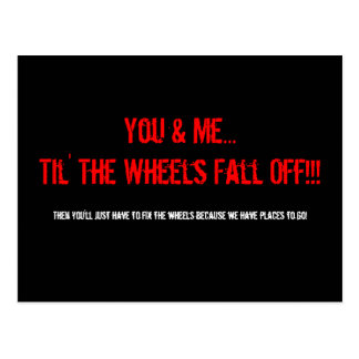 You & Me...Til' The Wheels Fall Off!!!, Then yo... Postcard