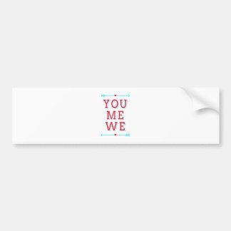 You, me, we, word art, text design for Valentine's Bumper Sticker