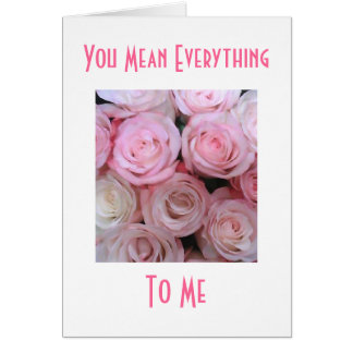 You Mean Everything To Me Card