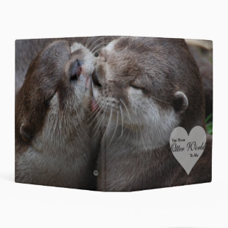 You Mean Otter World To Me Otters Love Kissing Mini Binder