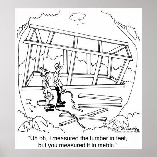 You Measured it In Meters & I In Feet Poster