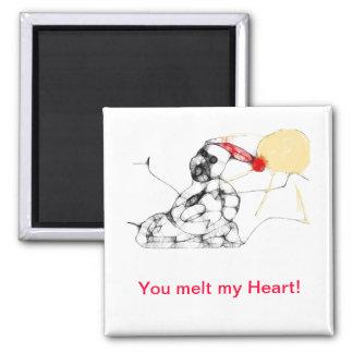 you melt my heart magnet