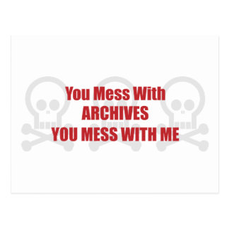 You Mess With Archives You Mess With Me Postcard