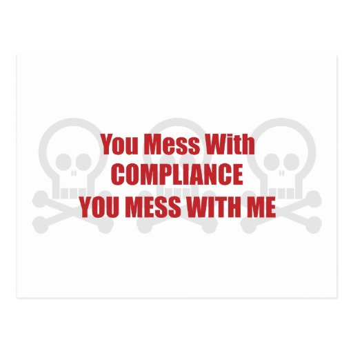 You Mess With Compliance You Mess With Me Postcard