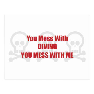 You Mess With Diving You Mess With Me Postcard