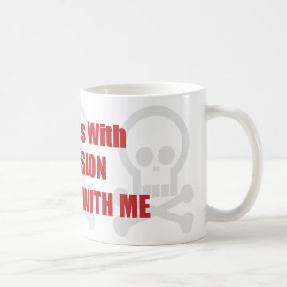 You Mess With Extrusion You Mess With Me Classic White Coffee Mug