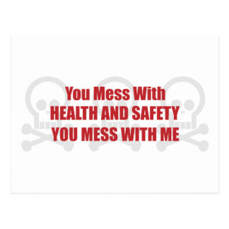 You Mess With Health and Safety You Mess With Me Postcard