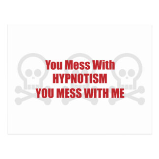You Mess With Hypnotism You Mess With Me Postcard