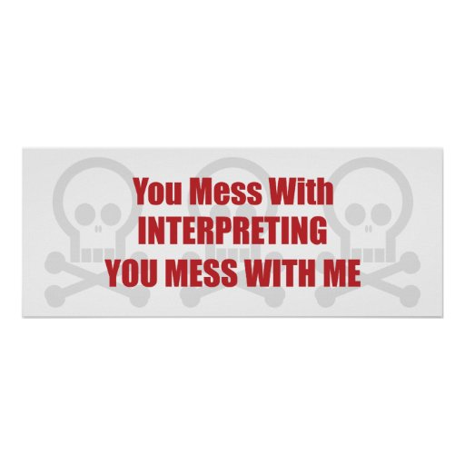 You Mess With Interpreting You Mess With Me Poster