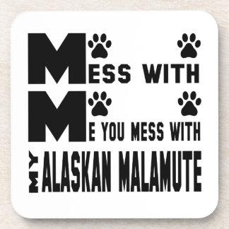 You mess with my Alaskan Malamute Coaster