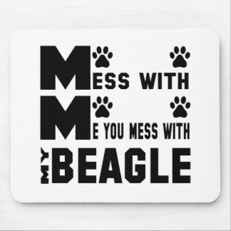 You mess with my Beagle Mouse Pad