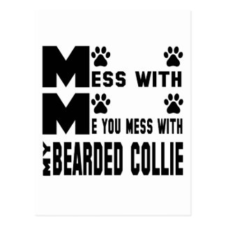 You mess with my Bearded Collie Postcard