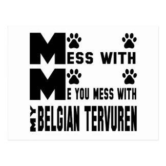 You mess with my Belgian Tervuren Postcard