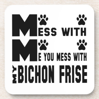 You mess with my Bichon Frise Coaster