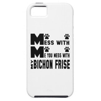 You mess with my Bichon Frise iPhone SE/5/5s Case