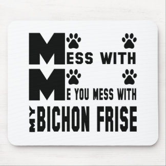 You mess with my Bichon Frise Mouse Pad