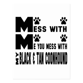 You mess with my Black and Tan Coonhound Postcard