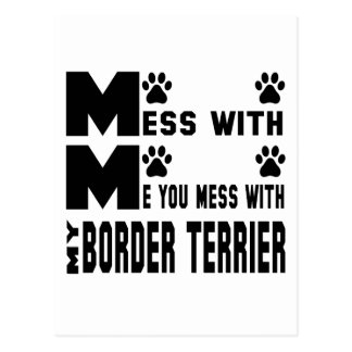 You mess with my Border Terrier Postcard