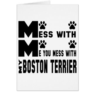 You mess with my Boston Terrier Card