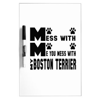 You mess with my Boston Terrier Dry-Erase Board